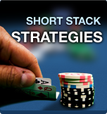 Short Stack Strategies
